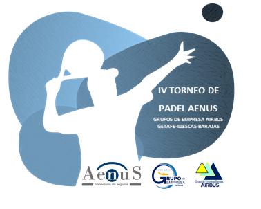 ¡Volvemos con la IV Edición del Torneo de Padel Aenus Airbus!